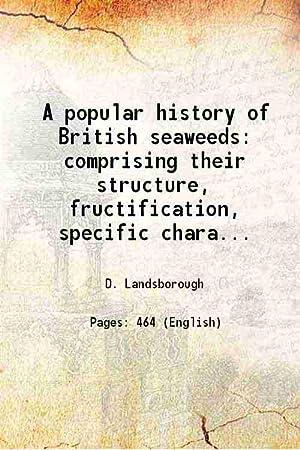 A popular history of British seaweeds Comprising: D. Landsborough