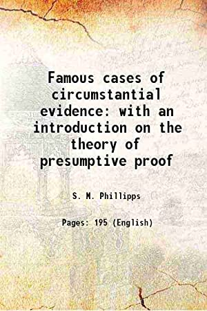 Famous cases of circumstantial evidence with an: S. M. Phillipps