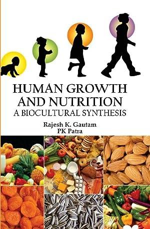 Human Growth and Nutrition : A Biocultural: Rajesh K. Gautam,