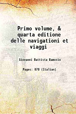 Primo volume, & quarta editione delle navigationi: Giovanni Battista Ramusio