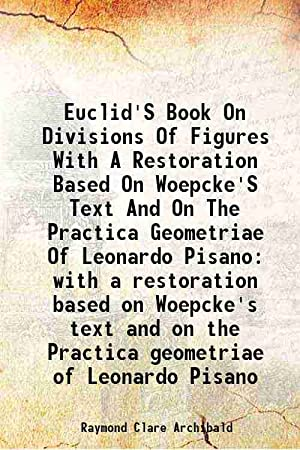 Euclid'S Book On Divisions Of Figures With: Raymond Clare Archibald