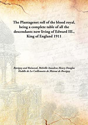 The Plantagenet roll of the blood royal,: Ruvigny and Raineval,
