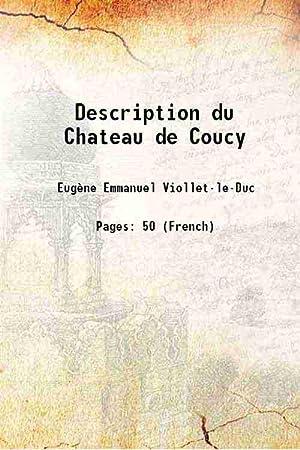 Description du Chateau de Coucy 1861 [Hardcover]: Eugène Emmanuel Viollet-le-Duc