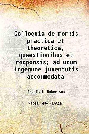 Colloquia de morbis practica et theoretica, quaestionibus: Archibald Robertson
