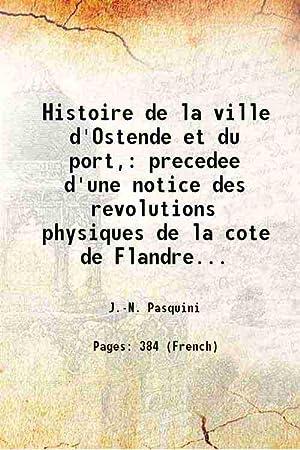 Histoire de la ville d'Ostende et du: J.-N. Pasquini