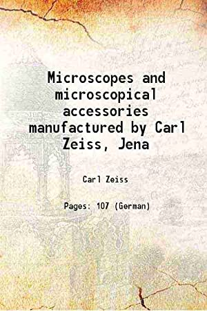 Microscopes and microscopical accessories manufactured by Carl: Carl Zeiss