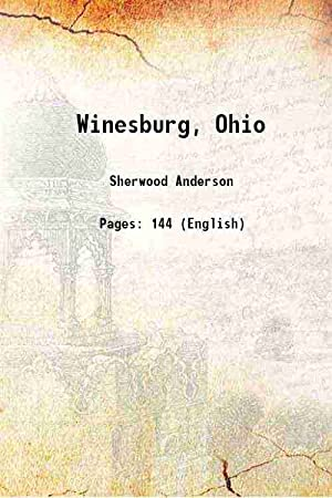 Winesburg, Ohio 1919: Sherwood Anderson