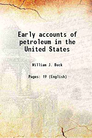 Early accounts of petroleum in the United: William J. Buck