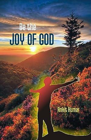 Be the Joy of God: Ankit Kumar