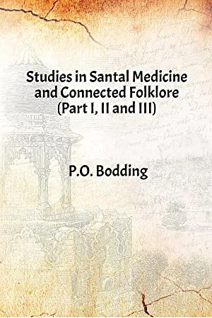 Studies in Santal Medicine and Connected Folklore: P.O. Bodding