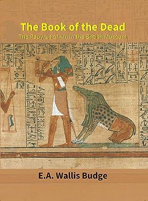 The Book of The Dead : The: E. A. Wallis