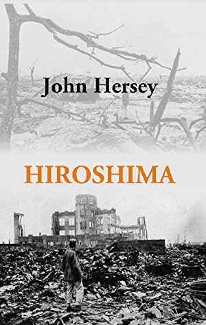 an analysis of hiroshima a book by john hersey The experiences of six people that survived the planets first nuclear explosion are reported to us in hiroshima by john hershey the book begins by describing.