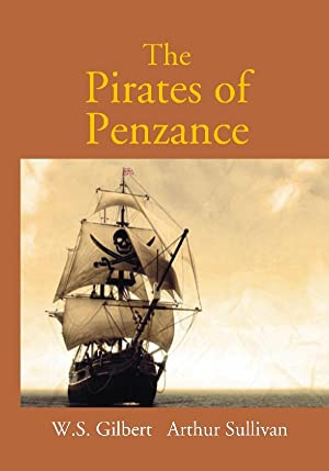 The Pirates of Penzance Or The Slave: W. S. Gilbert