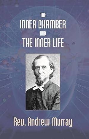 The Inner Chamber and The Inner Life: Rev. Andrew Murray