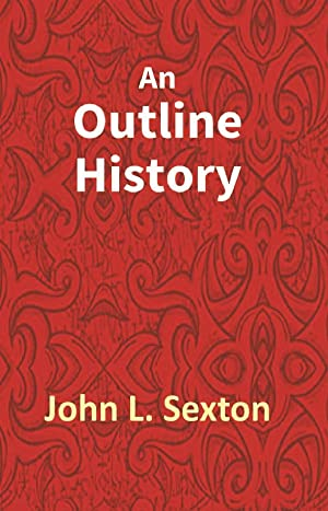 An Outline History of Tioga and Bradford: John L. Sexton