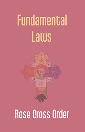 Fundamental Laws: a Report of the 68Th: Rose Cross Order