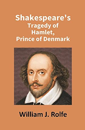 Shakespeare's Tragedy of Hamlet, Prince of Denmark: William Shakespeare And