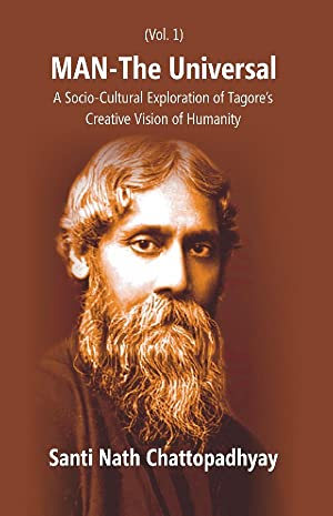 Santi nath chattopadhyay abebooks man the universal a socio cultural exploration of tagores santi nath chattopadhyay fandeluxe Image collections