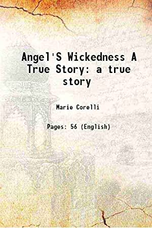 Angel'S Wickedness A True Story a true: Marie Corelli