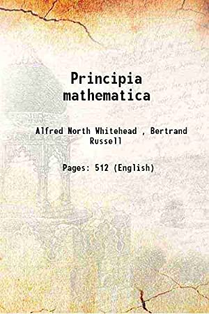 Principia mathematica 1910: Alfred North Whitehead