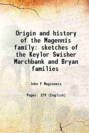 Origin and history of the Magennis family: John F Meginness