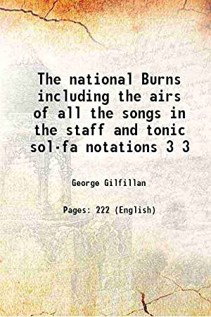 The National Burns Including the Airs of All the Songs by Rev George Gilfillan