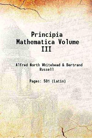 Principia Mathematica Volume 3 1963: Alfred North Whitehead,