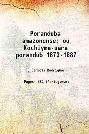 Poranduba amazonense ou Kochiyma-uara porandub 1872-1887 1890: J Barbosa Rodrigues