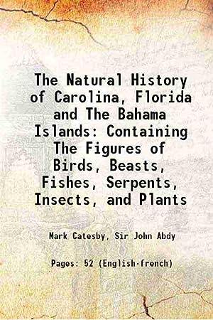 The Natural History of Carolina, Florida and: Mark Catesby, Sir