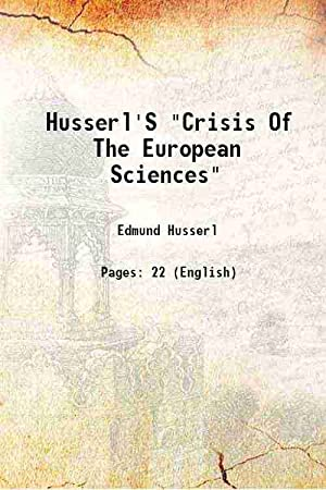 "Husserl'S ""Crisis Of The European Sciences"": Edmund Husserl"