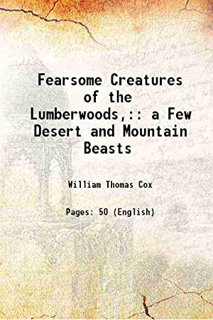 Fearsome Creatures of the Lumberwoods,: a Few: William Thomas Cox