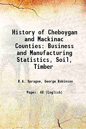 History of Cheboygan and Mackinac Counties Business: R.A. Sprague, George