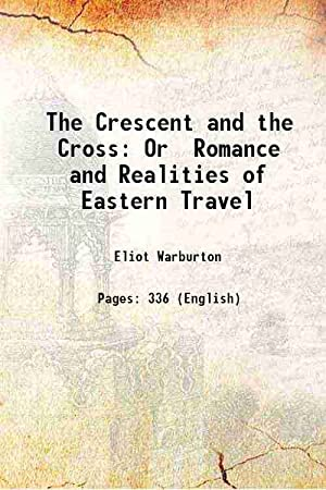 The Crescent and the Cross Or Romance: Eliot Warburton
