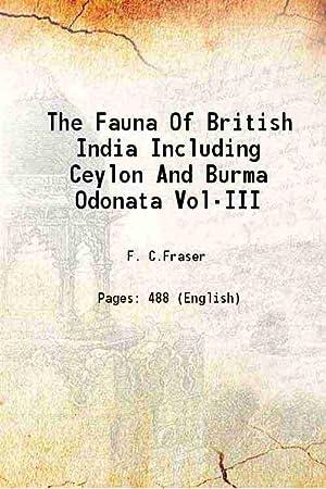 The Fauna Of British India Including Ceylon: F. C.Fraser