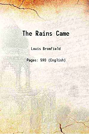 The Rains Came A Novel of Modern: Louis Bromfield