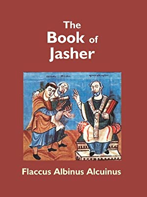 The Book of Jasher: Flaccus Albinus Alcuinus