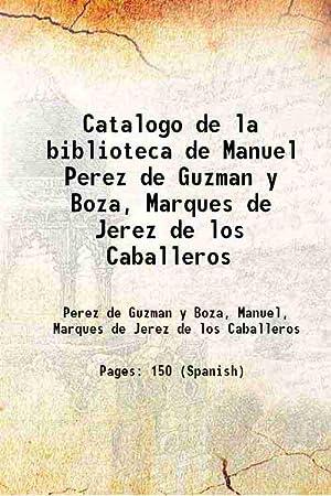Catalogo de la biblioteca de Manuel Perez: Perez de Guzman
