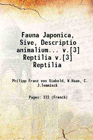 Fauna Japonica, Sive, Descriptio animalium. Volume v.[3]: Philipp Franz von