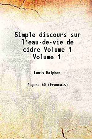 Simple discours sur l'eau-de-vie de cidre Volume: Louis Halphen