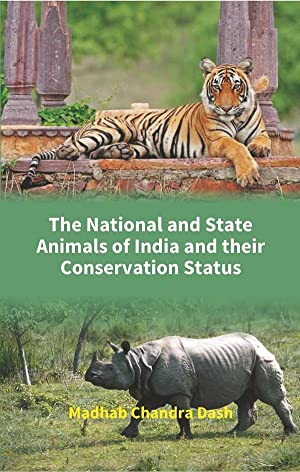 The National and State Animals of India: Madhab Chandra Dash