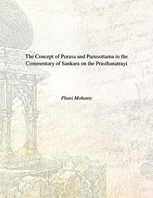 The Concept of Purusa and Purusottama in: Phani Mohanty