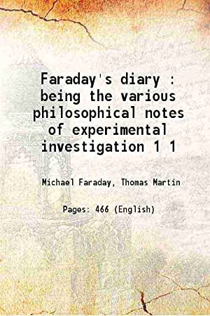 Faraday's diary being the various philosophical notes: Michael Faraday, Thomas