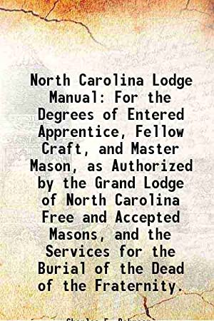 North Carolina Lodge Manual For the Degrees: Charles F. Bahnson,