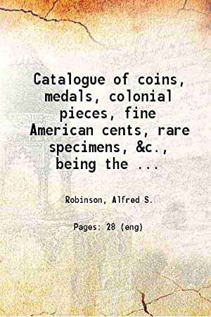 Catalogue of coins medals colonial pieces fine: Alfred S.Robinson