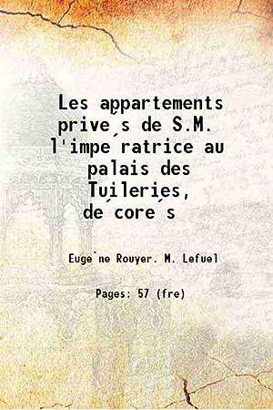 Les appartements prives de S.M. l'imperatrice au: Eugene Rouyer. M.