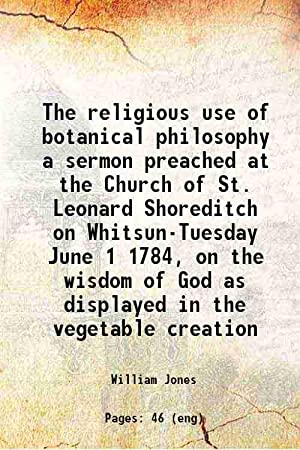 The religious use of botanical philosophy a: William Jones