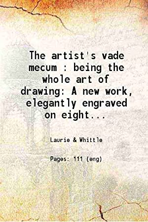 The artist's vade mecum : being the: Laurie & Whittle