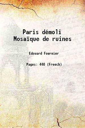 Paris démoli Mosaïque de ruines 1855: Edouard Fournier