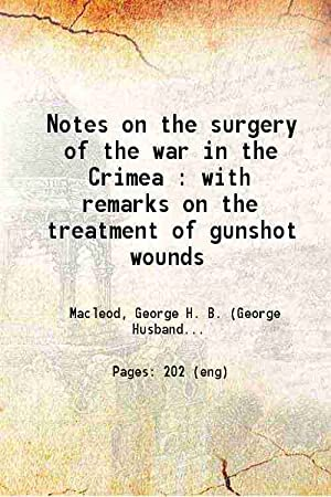 Notes on the surgery of the war: George H. B.