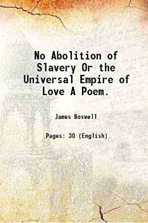 No Abolition of Slavery Or the Universal: James Boswell